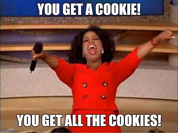 you get ALL the cookies